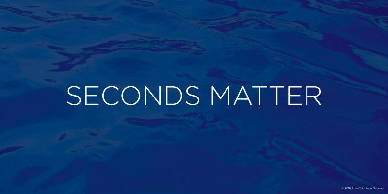 Aqua-Tots Swim Schools-Blog-Seconds Matter 7-26-18